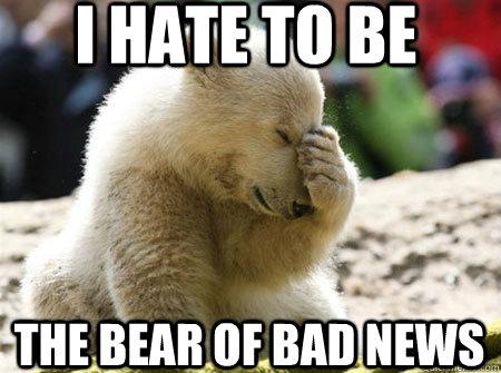 bear of bad news