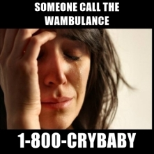 someone-call-the-wambulance-1-800-crybaby